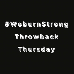 #WoburnStrong Throwback Thursday